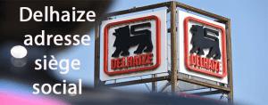 Delhaize adresse siège social